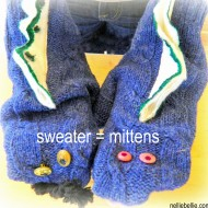 repurpose a sweater into mittens…