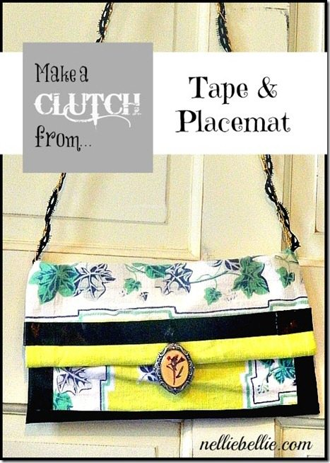 No-sew clutch using only Tape and a Placemat...from NellieBellie
