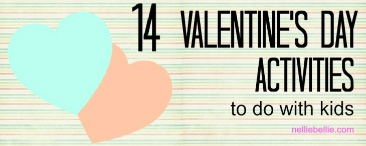 14 Valentine's Day activities to do with your kids!