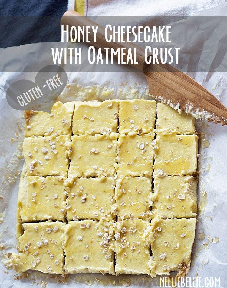 Honey Cheesecake with Oatmeal Crust. Gluten-free. No white sugar. Just wonderful!