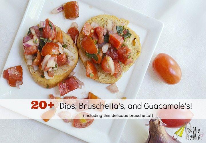 20+ homemade dips, bruschetta's, and guacs!