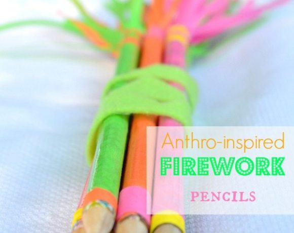 Anthro-inspired firework pencils...so cute and easy!
