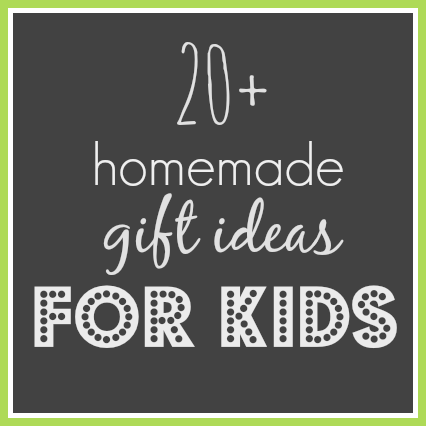 homemade gift for kids; simple and easy to create gift ideas for the kids in your life