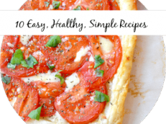 10 Easy, Healthy, Simple Recipes that you should try!