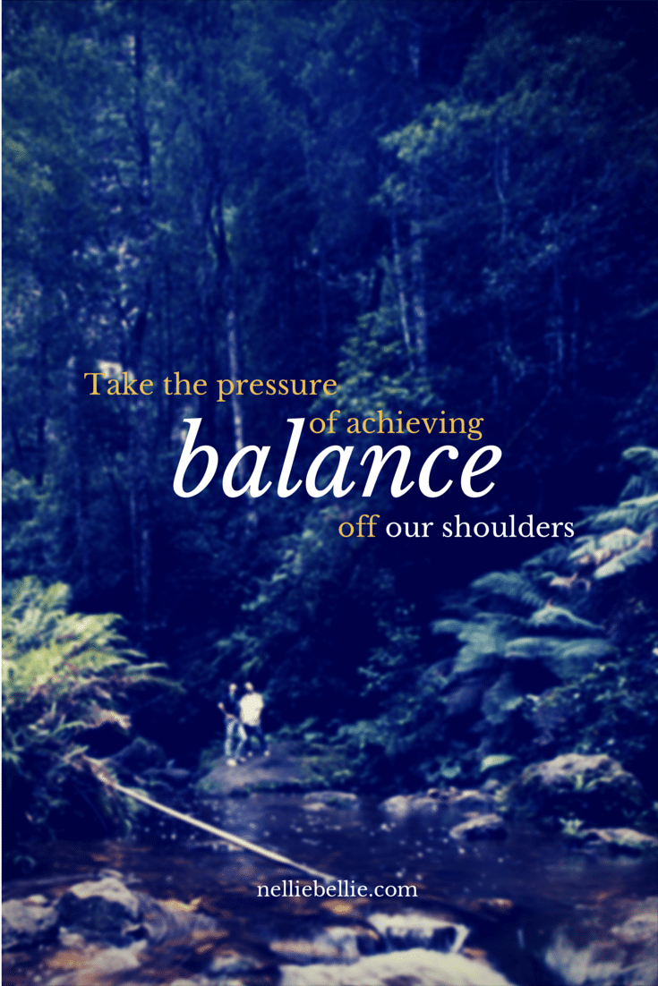 take the pressure for balance off your shoulders | finding balance #balance