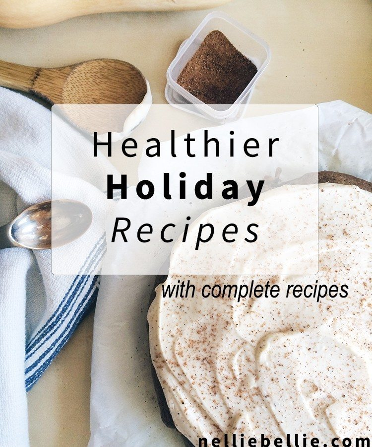 Multiple healthy variations of traditional holiday recipes. Not just a link post...the full recipes are included right in the post! Healthier green bean casserole, butternut squash cake, and more! | from nelliebellie.com
