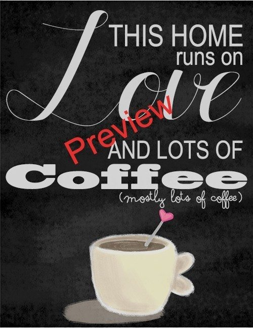 "Free ""This Home runs on Love and lots of Coffee"" printable 