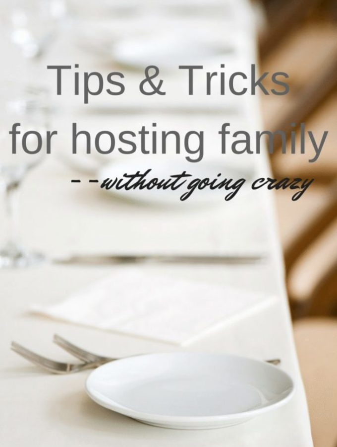 Tips and tricks for hosting family without going crazy. Is your family giant like mine? Do you host alot of the family functions? You need these tips.
