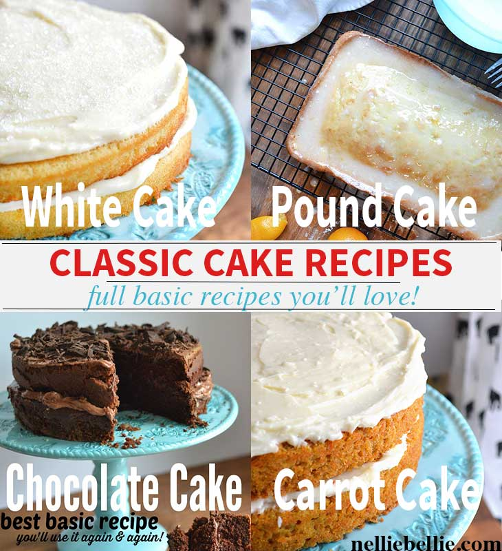 A collection of classic basic cake recipes with the full recipes for white cake, chocolate cake, pound cake, and carrot cake. More cakes being added often. | nelliebellie.com