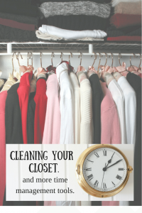 Time management is a challenge, but thinking of time like a closet has helped me a ton!