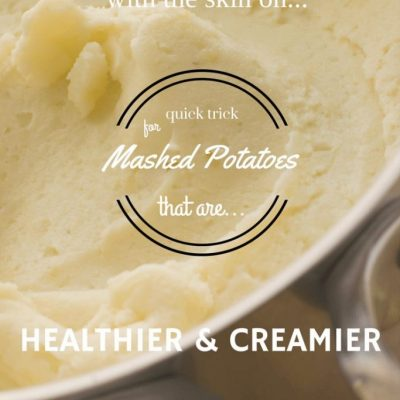 How to make healthier and creamier mashed potatoes