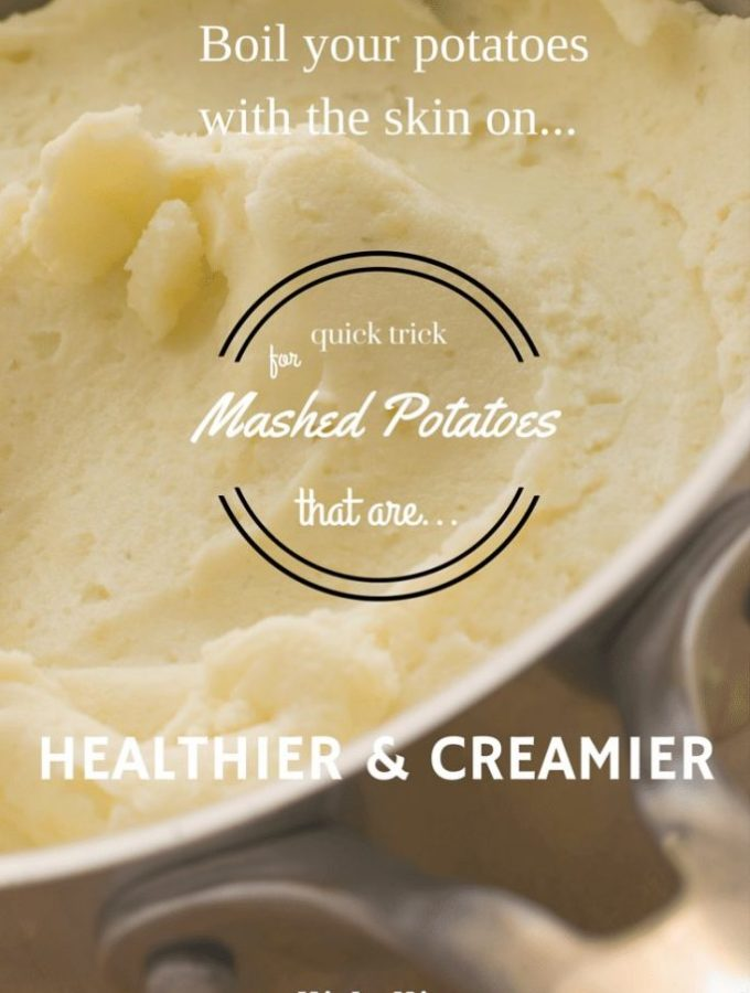 Quick tip for healthier, creamier mashed potatoes: boil the potatoes with the skin on! more info at nelliebellie.com