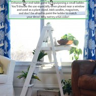 Use your small ladder as an end table for a fun and practical step up in your living room. Try painting it a fun color for added charm!