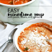easy minestrone recipe with pasta, beans, and spinach. A hearty soup that your family will love!
