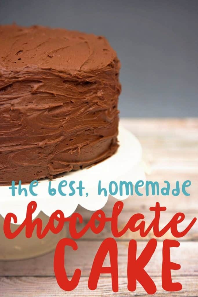 the best homemade chocolate cake from scratch recipe you'll ever make. And then make again and again...so good!