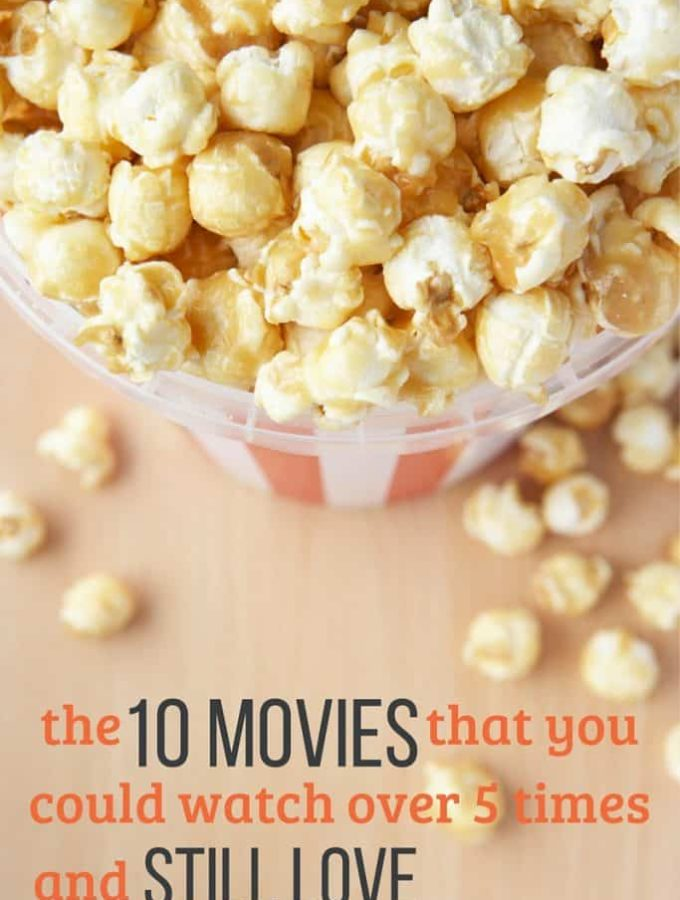 the Ten movies you could watch over 5 times and still love. Reader chosen.