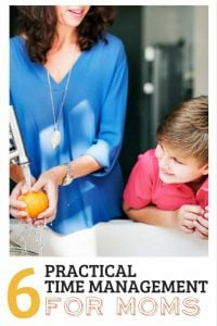 6 Practical Time Management Tips for Moms
