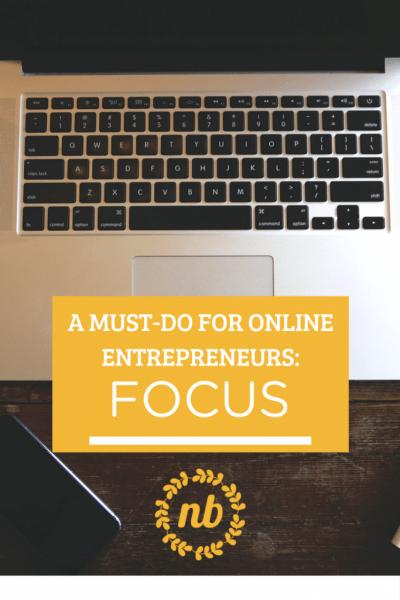 Online Entrepreneur Must-Do #1: Focus