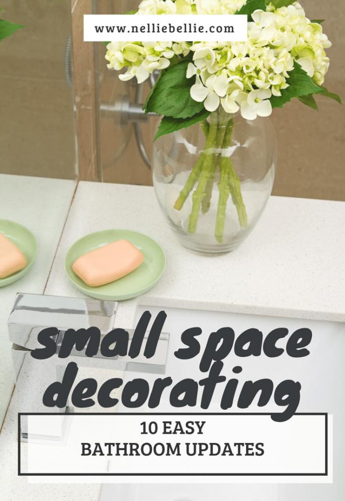 10 quick bathroom updates | Small Space Decorating