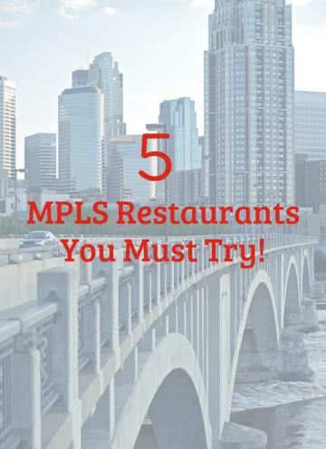 5 Minneapolis Restaurants Every Minnesotan Needs to Visit