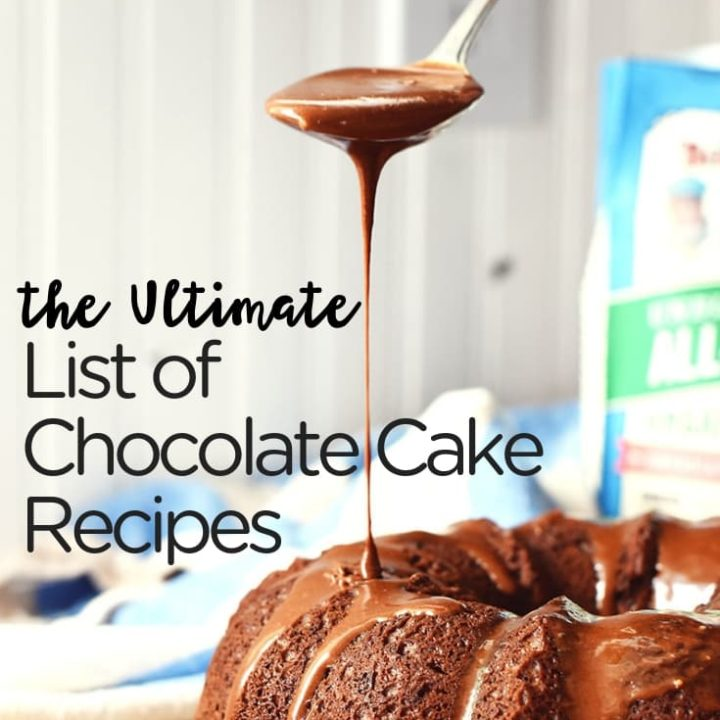 the ultimate list of chocolate cake recipes on the internet.