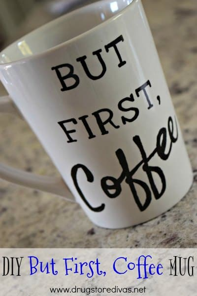 DIY But First, Coffee Mug by Drugstore Divas
