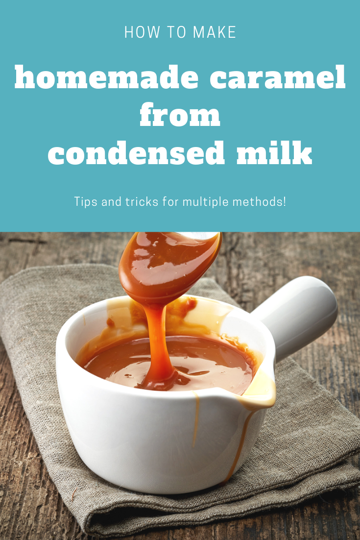 Make homemade caramel from a can of condensed milk. Microwave method, pressure cooker method, instant pot method, and stovetop methods. Tips and tricks for all! #caramel #homemade #condensedmilk