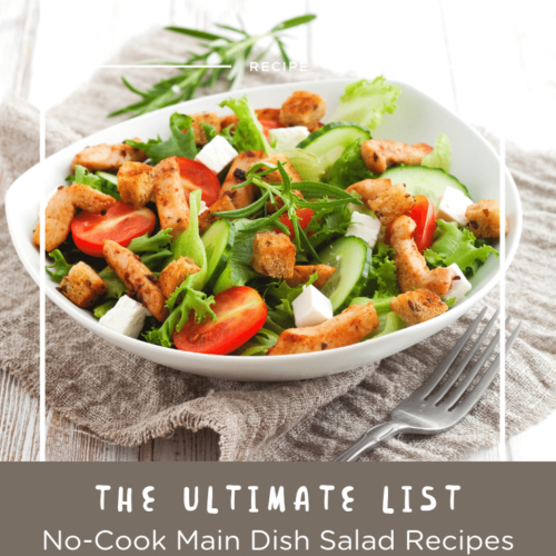 Easy salad recipes that are good for main dishes and don't require any cooking! Don't turn the oven on when it is too hot! #salad #maindish #nocook